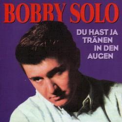 Bobby Solo - Du hast ja Tränen in den Augen