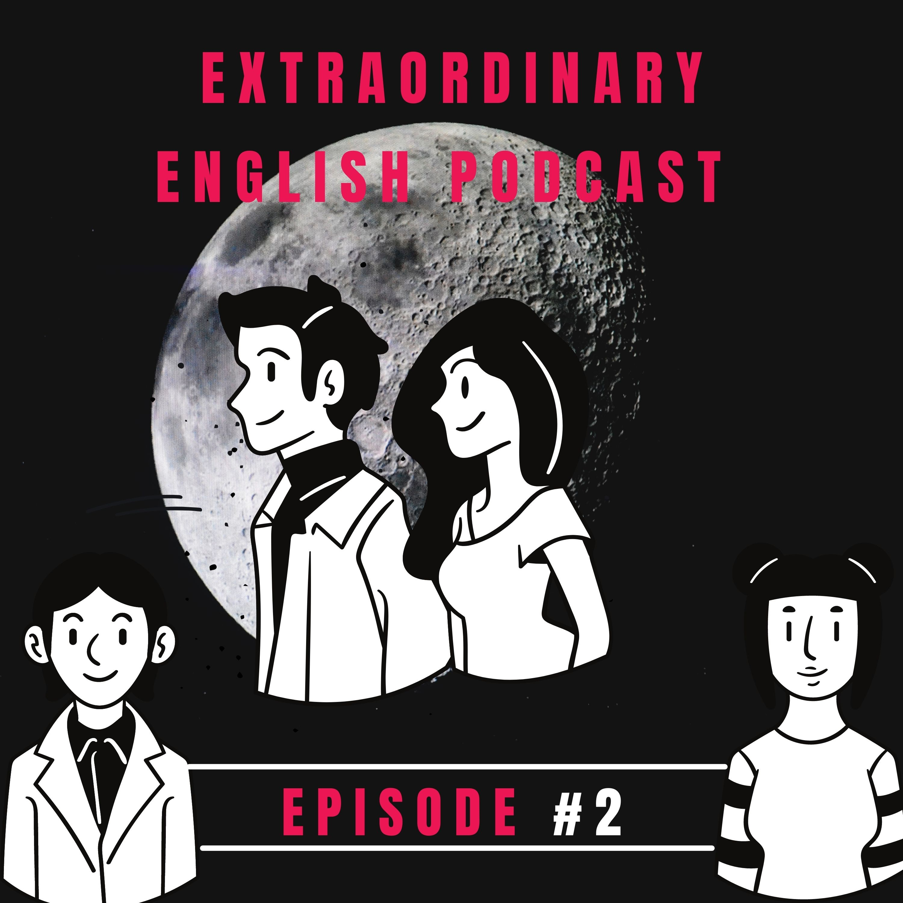 Extraordinary English Podcast, Episode 2