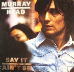 Murray Head - Say it Aint So Joe (1975)