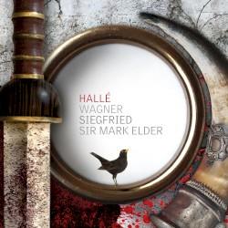 Siegfried by Wagner ;   Hallé Orchestra ,   Sir Mark Elder