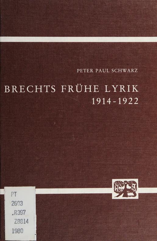 Brechts frühe Lyrik 1914-1922 by Peter Paul Schwarz