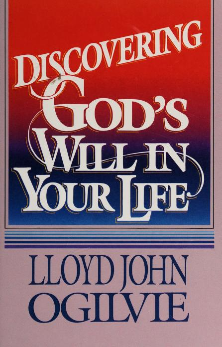 Discovering God's Will in Your Life by Lloyd John Ogilvie