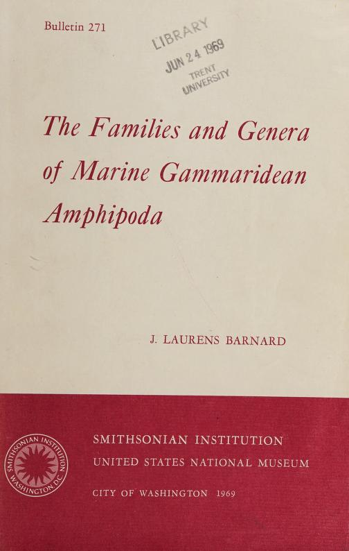 The families and genera of marine Gammaridean Amphipoda by J. Laurens Barnard