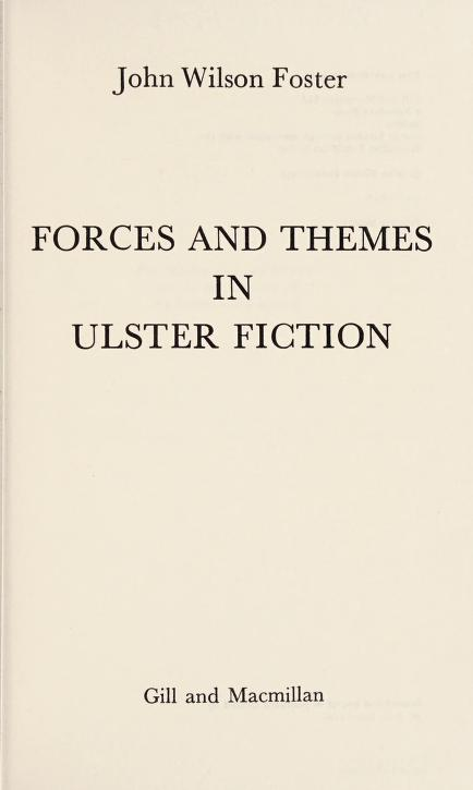 Forces and themes in Ulster fiction by John Wilson Foster