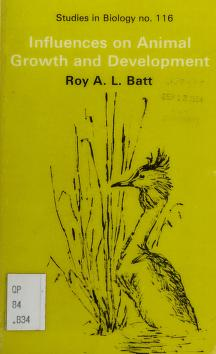 Cover of: Influences on animal growth and development   Roy A. L. Batt