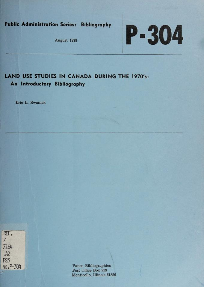 Land use studies in Canada during the 1970's by Eric L. Swanick