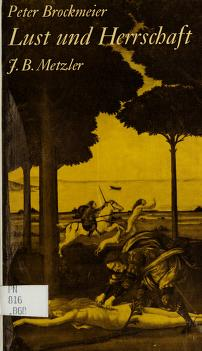 Cover of: Lust und Herrschaft | Peter Brockmeier