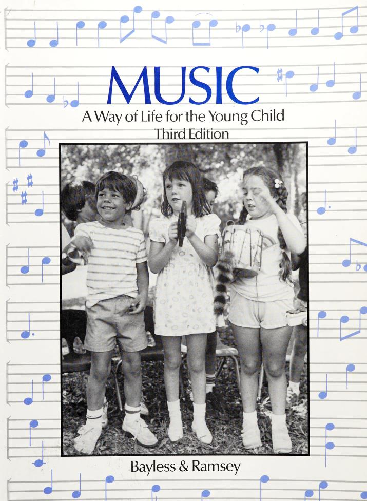 Music, a way of life for the young child by Kathleen M. Bayless
