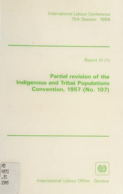Cover of: Partial revision of the indigenous and tribal populations convention ,1957(no.107) | International Labour Conference (75th 1988 Geneva, Switzerland)