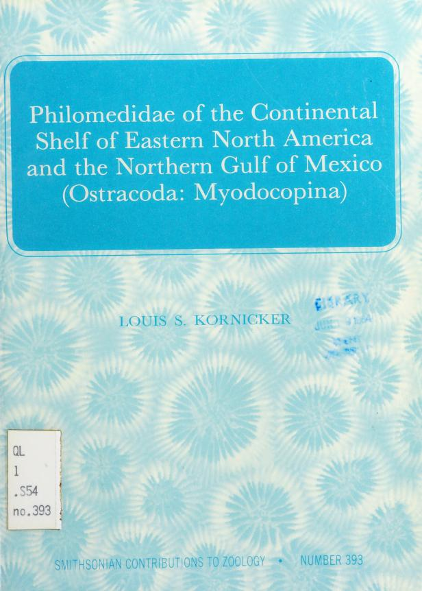 Philomedidae of the continental shelf of eastern North America and the northern Gulf of Mexico (Ostracoda: Myodocopina) by Kornicker, Louis S.