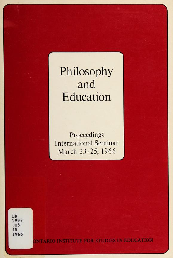 Philosophy and education by International Seminar for Studies in Education (1966 : Toronto)