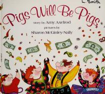 Cover of: Pigs will be pigs | Amy Axelrod