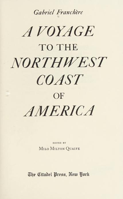 A voyage to the northwest coast of America by Gabriel Franchère