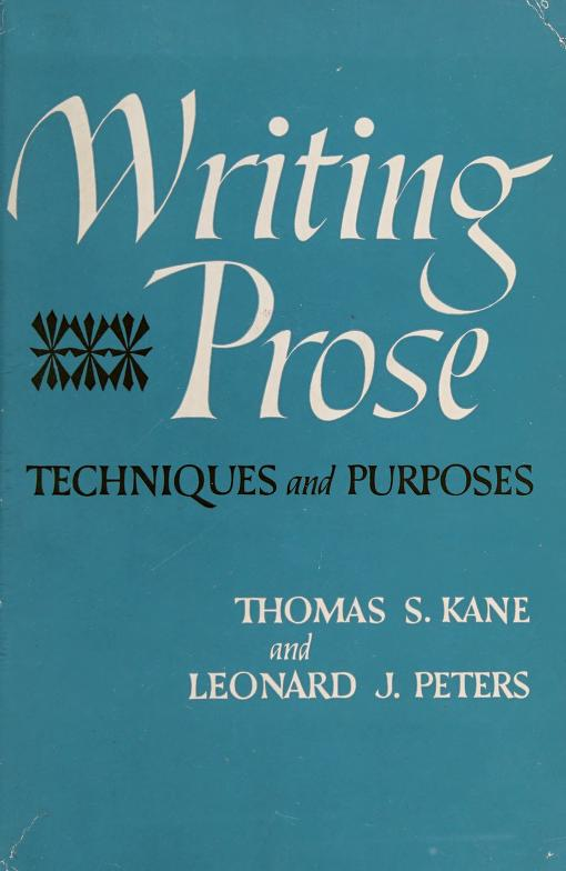 Writing prose: techniques and purposes by Kane, Thomas S.